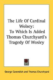 Cover of: The Life Of Cardinal Wolsey | George Cavendish