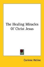 Cover of: The Healing Miracles Of Christ Jesus