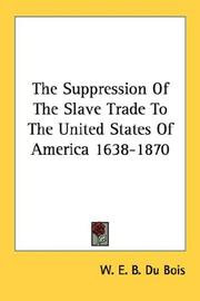 Cover of: The Suppression Of The Slave Trade To The United States Of America 1638-1870