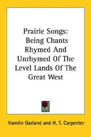 Cover of: Prairie songs: Being Chants Rhymed And Unrhymed Of The Level Lands Of The Great West