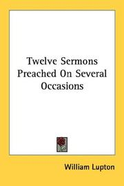 Cover of: Twelve Sermons Preached On Several Occasions | William Lupton