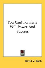 Cover of: You Can! Formerly Will Power And Success | David V. Bush