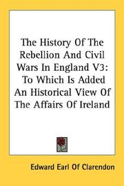 Cover of: The History Of The Rebellion And Civil Wars In England V3 | Edward Earl Of Clarendon