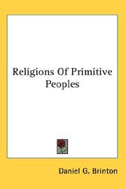 Cover of: Religions Of Primitive Peoples | Daniel G. Brinton