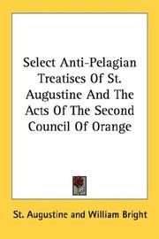 Cover of: Select Anti-Pelagian Treatises Of St. Augustine And The Acts Of The Second Council Of Orange