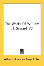Cover of: The Works Of William H. Seward V3