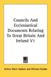 Cover of: Councils And Ecclesiastical Documents Relating To Great Britain And Ireland V1 |