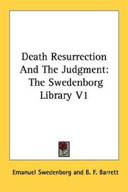 Cover of: Death Resurrection And The Judgment: The Swedenborg Library V1 (The Swedenborg Library)