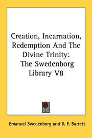 Cover of: Creation, Incarnation, Redemption And The Divine Trinity