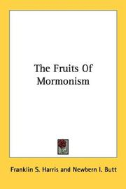 Cover of: The Fruits Of Mormonism | Franklin S. Harris