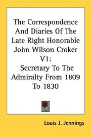 Cover of: The Correspondence And Diaries Of The Late Right Honorable John Wilson Croker V1 | Louis J. Jennings