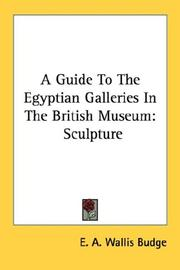 Cover of: A Guide To The Egyptian Galleries In The British Museum: Sculpture