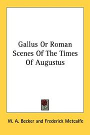 Cover of: Gallus Or Roman Scenes Of The Times Of Augustus