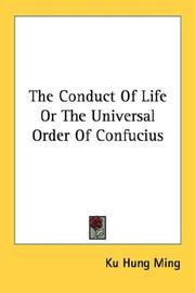 Cover of: The Conduct Of Life Or The Universal Order Of Confucius | Ku Hung Ming