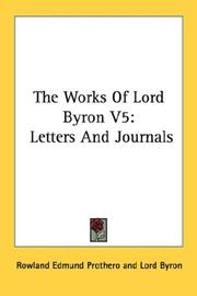 Cover of: The Works Of Lord Byron V5: Letters And Journals