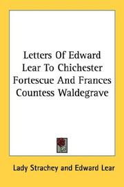 Cover of: Letters Of Edward Lear To Chichester Fortescue And Frances Countess Waldegrave