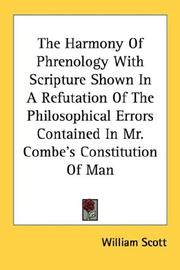 Cover of: The Harmony Of Phrenology With Scripture Shown In A Refutation Of The Philosophical Errors Contained In Mr. Combe