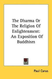 Cover of: The Dharma Or The Religion Of Enlightenment: An Exposition Of Buddhism