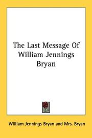 Cover of: The last message of William Jennings Bryan