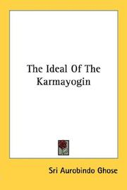 Cover of: The Ideal Of The Karmayogin | Aurobindo Ghose