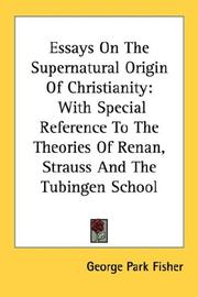 Cover of: Essays on the supernatural origin of Christianity