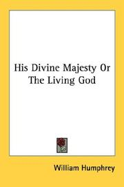His Divine Majesty Or The Living God by William Humphrey