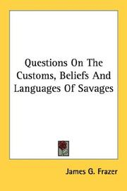 Cover of: Questions On The Customs, Beliefs And Languages Of Savages | James George Frazer