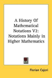 Cover of: A History Of Mathematical Notations V2 | Florian Cajori