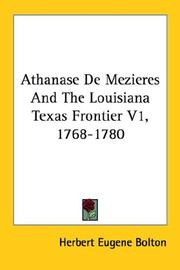 Cover of: Athanase De Mezieres And The Louisiana Texas Frontier V1, 1768-1780