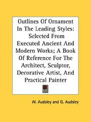 Cover of: Outlines Of Ornament In The Leading Styles | W. Audsley