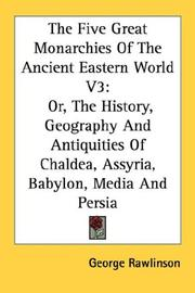 Cover of: The Five Great Monarchies Of The Ancient Eastern World V3
