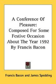 Cover of: A Conference Of Pleasure: Composed For Some Festive Occasion About The Year 1592 By Francis Bacon