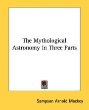 Cover of: The Mythological Astronomy In Three Parts