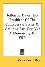 Cover of: Jefferson Davis, Ex-President Of The Confederate States Of America Part One V2 | Varina Howell Davis
