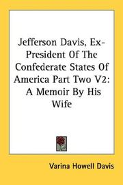 Cover of: Jefferson Davis, Ex-President Of The Confederate States Of America Part Two V2 | Varina Howell Davis