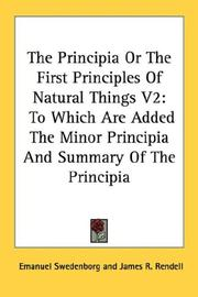 Cover of: The Principia Or The First Principles Of Natural Things V2: To Which Are Added The Minor Principia And Summary Of The Principia