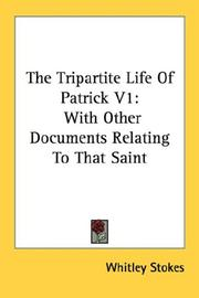 Cover of: The Tripartite Life Of Patrick V1: With Other Documents Relating To That Saint