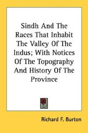 Cover of: Sindh And The Races That Inhabit The Valley Of The Indus; With Notices Of The Topography And History Of The Province