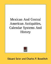Cover of: Mexican And Central American Antiquities, Calendar Systems And History