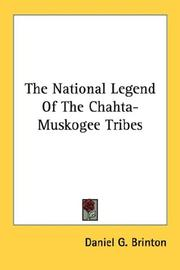 Cover of: The National Legend Of The Chahta-Muskogee Tribes