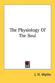 Cover of: The Physiology Of The Soul | J. H. Wythe