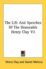 Cover of: The Life And Speeches Of The Honorable Henry Clay V2 | Henry Clay