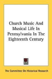 Cover of: Church Music And Musical Life In Pennsylvania In The Eighteenth Century | The Committee On Historical Research