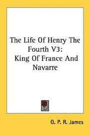 Cover of: The Life Of Henry The Fourth V3: King Of France And Navarre