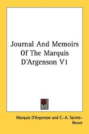 Cover of: Journal And Memoirs Of The Marquis D'Argenson V1