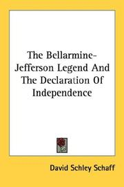Cover of: The Bellarmine-Jefferson Legend And The Declaration Of Independence | David Schley Schaff