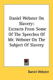 Cover of: Daniel Webster On Slavery | Daniel Webster