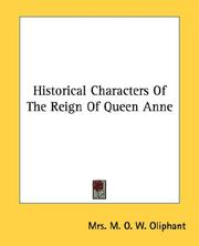 Cover of: Historical Characters Of The Reign Of Queen Anne | Mrs. M. O. W. Oliphant