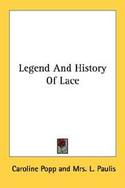 Cover of: Legend And History Of Lace | Caroline Popp