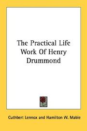 Cover of: The Practical Life Work Of Henry Drummond | Cuthbert Lennox